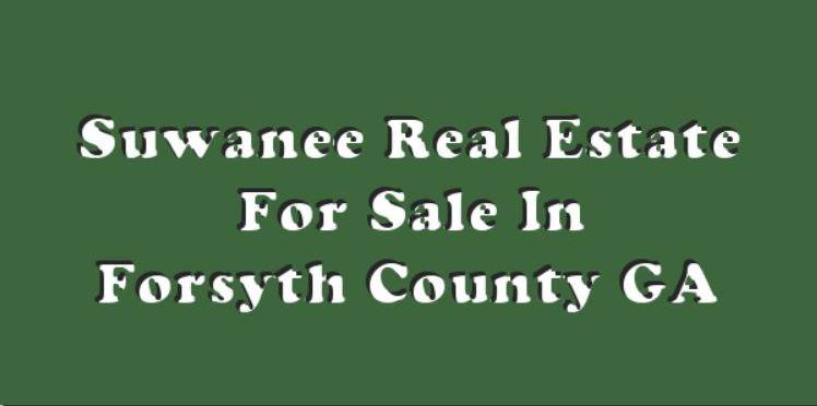 Suwanee Real Estate Forsyth County GA